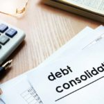Top Tips for Debt Consolidation for The Year 2019